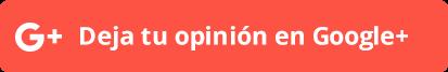 Deja tu opinión en Google +